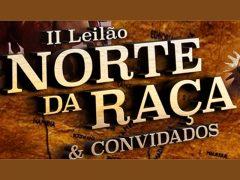 II Leilão Norte da Raça & Convidados